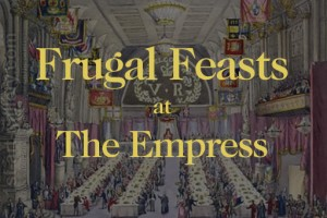 Frugal Feasts at The Empress